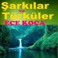 Ece Koca Şarkılar ve Türküler