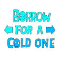 Borrow For a Cold One