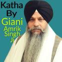 Katha By Giani Amrik Singh Ji