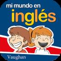 Mi mundo en inglés | Vaughan