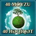 40 Movzu 40 Həqiqət