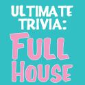 Ultimate Full House Trivia