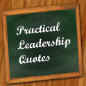 Practical Leadership Quotes