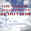 Gospel According to Spiritism