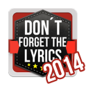 Don't Forget the Lyrics 2014