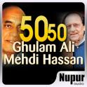 50 50 Ghulam Ali Mehdi Hassan