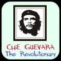 Che Guevara The Revolutionary