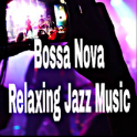 Bossa Nova & Relaxing Jazz Music
