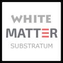 [Substratum] White Matter