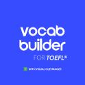 Vocab Builder For TOEFL® Test Preparation