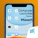 Phone 11 i theme For Computer Launcher