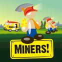 Miners!