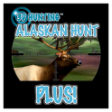 3D Hunting™ Alaskan Hunt Plus!