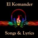 El Komander Songs & Lyrics