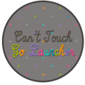 Can't Touch Go Launcher