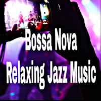 Bossa Nova & Relaxing Jazz Music