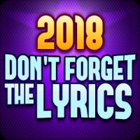 Don't Forget the Lyrics 2018