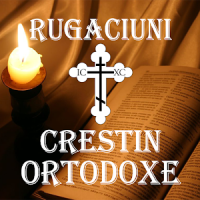 Rugăciuni Creştine Ortodoxe
